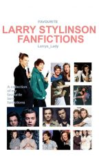 Favourite Larry Stylinson Fanfictions by Larrys_Lady