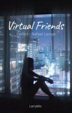 Virtual Friends ➵ Cellbit - Rafael Lange.  by larrybits