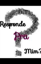 Responde Pra Mim? by Cah_marrentinha