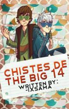 Chistes de The Big 14 ©  by -Ixsama
