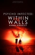 Psycho Infected: Within the Walls by Wordtoyamother