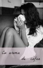 Cu aroma de cafea by xirrya