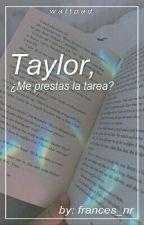 Taylor, ¿Me prestas la tarea? © by Frances_nr