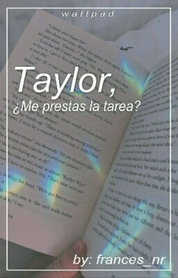 Taylor, ¿Me prestas la tarea? ©