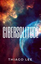 Cibersolitude by thiagolee