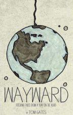 Wayward: Fetching Tales from a Year on the Road by Waywardlife