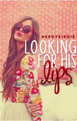 Looking For His Lips by NerdyBirdie
