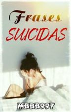 Frases Suicidas  by mbbb997