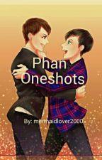 Phan Oneshots by mermaidlover2000