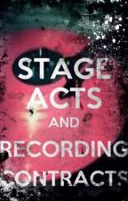 Stage Acts and Recording Contracts by sempiiturtlee