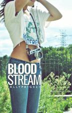 Bloodstream by AllyPaige21