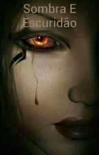 Sombra E Escuridão by FernandaBarros614