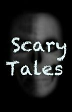 Scary Tales by SierriaGrant