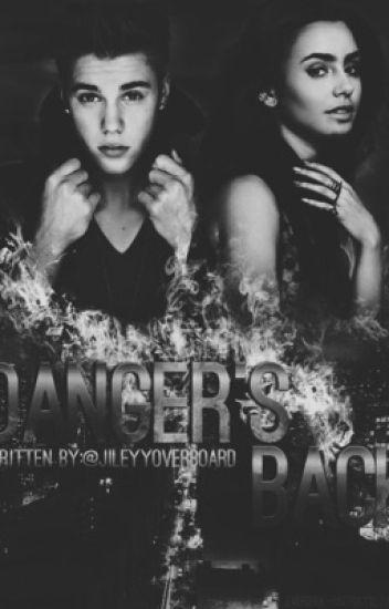Danger's Back (Justin Bieber Fanfiction)