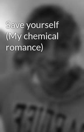 Save yourself (My chemical romance) by Timewefeltalive