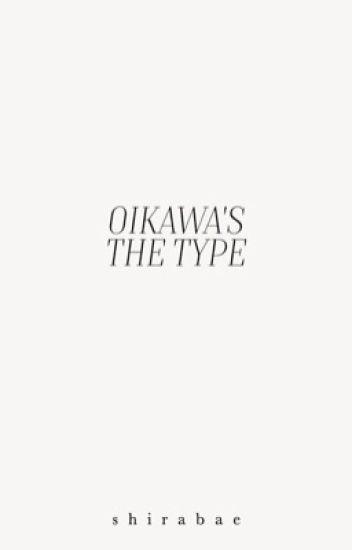 Oikawa's the type of boyfriend