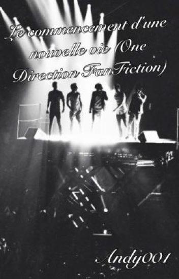 Le commencement d'une nouvelle vie (One Direction FanFiction)