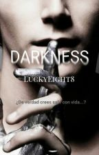 -DARKNESS- #Wattys2016ya! by LuckyEight8