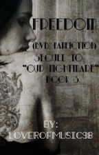 """Freedom (BVB Fanfiction) (Sequel to """"Our Nightmare"""") (book 3) COMPLETED!! by LoverOfMusic98"""
