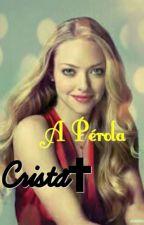 A Peróla Cristã ||Vivendo No Mundo  by aldria-valentine