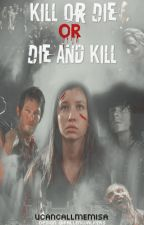 Kill or Die Or Die and Kill // twd by ucancallmemisa