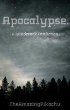 Apocalypse // Mindcrack by Pichosaur