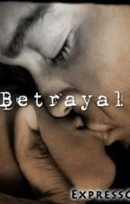 Betrayal by OhMs_Marie
