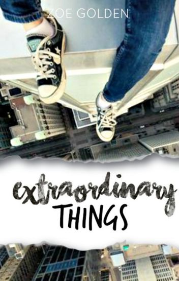 Extraordinary Things [bxb] (On Hold)