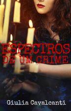 Espectros De Um Crime by GiuliaCavalcanti