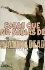 Cosas Que No Sabias De The Walking Dead by mrsxmarch
