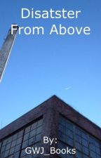 Disaster From Above by GWJ_Books