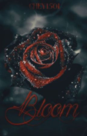 Bloom {Book 1 of the Rose series}(Watty's 2016) by chey1501