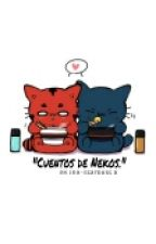 """Cuentos de Nekos."" by Stardust-chan"