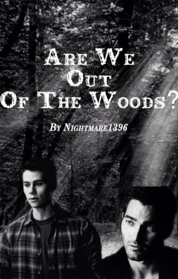Are We Out Of The Woods? | Sterek