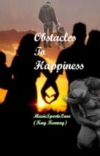 Obstacles To Happiness [Sequel To ITL (R.G)] by MusicSportsLove
