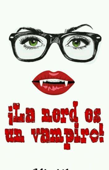 ¡La Nerd Es Un Vampiro! ( Jos & ___ )