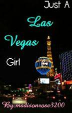Just A Las Vegas Girl by madisonrose3200
