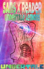 Sans x Reader | Undertale Lemons by DementedThings
