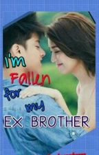I'm Fallen 4 My EX BROTHER(ON GOING) by thegirlmakesyouhappy