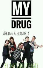 My Drug (AA Y Tú) by MissBruceWay