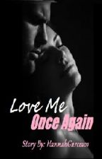 Love Me Once Again by HannaGarcia01