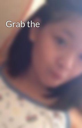 Grab the by ishapotpot