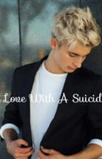 In Love With A Suicidal (Christian Collins Y Tu) by AlexxDauzatMendes