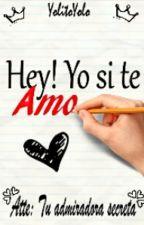 ¡Hey! Yo Si Te Amo   by YolitoYolo