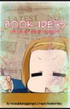 Book Ideas (From my inner nobody) by Cormenion