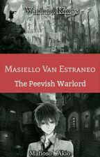 Warlord Kings  (Estraneo: The Peevish Warlord) (On-hold) by mafioso_akio