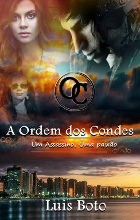 A ORDEM DOS CONDES - Um assassino, uma paixão by LuisBoto