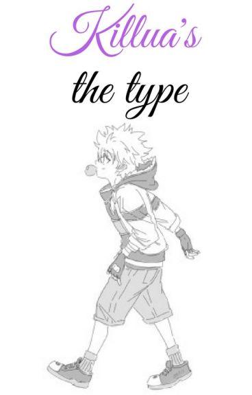 Killua's The Type...