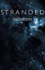 S T R A N D E D by belleames