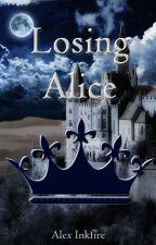 Losing Alice (#Wattys2017) by oceaniclegacy